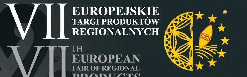1. dzień w ramach VII Europejskich Targów Produktów Regionalnych