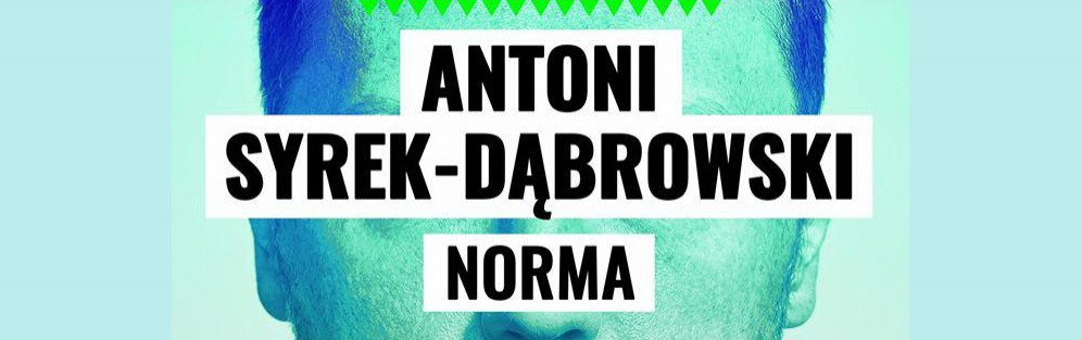 "Antonii Syrek Dąbrowski ""Norma"" + Karol Kopiec ""Czarnol4s"""