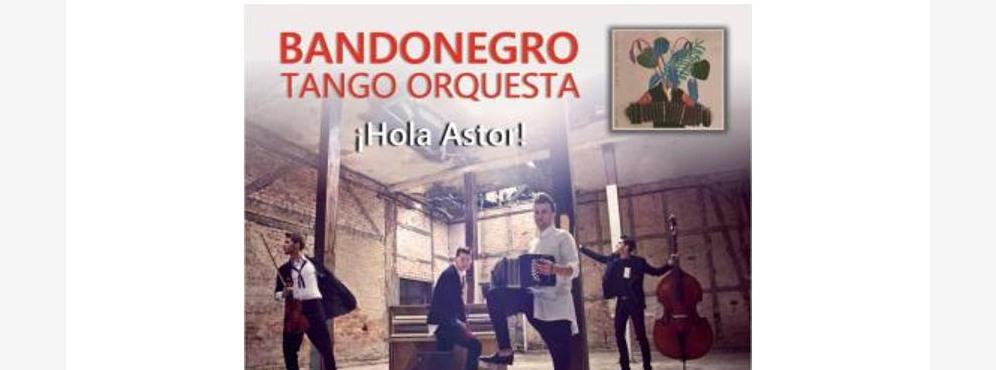 Bandonegro Tango Orquesta - Hola Astor