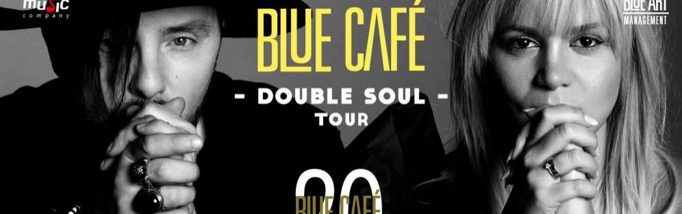 Blue Cafe - DOUBLE SOUL TOUR - koncert