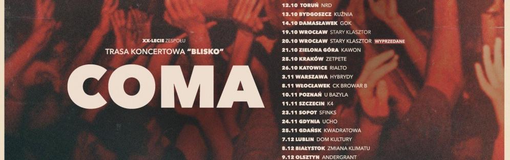 """Coma / Trasa """"Blisko"""" - XX-lecie zespołu"""