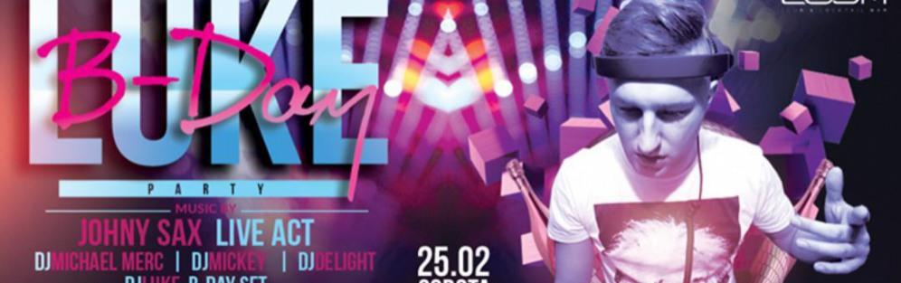 DJ Luke B-Day! Johnny Sax/Michael Merc/Mickey/Delight - koncert