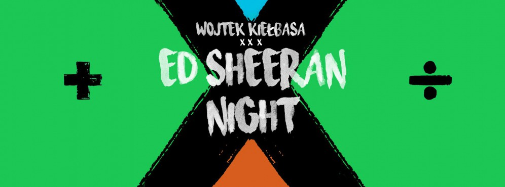 Ed Sheeran Night - Wojtek Kiełbasa - koncert