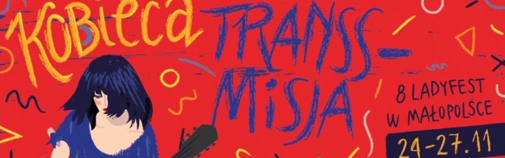 Festiwal Kobieca Transsmisja 2016 - dzień 3