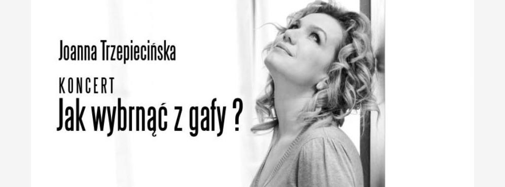 Joanna Trzepiecińska – Jak wybrnąć z gafy?