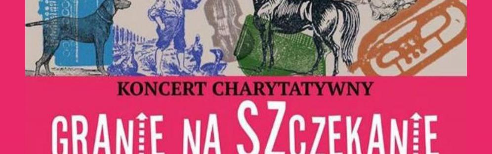 """Koncert charytatywny """"Granie na Szczekanie"""""""