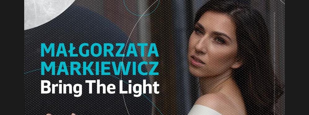 """Koncert Małgorzaty Markiewicz """"Bring The Light"""""""