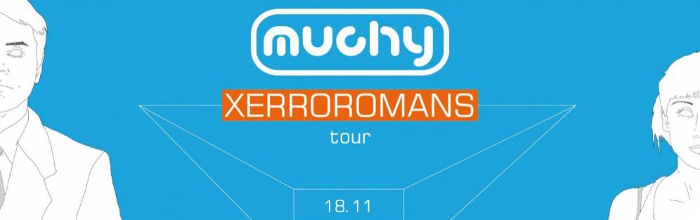 """Muchy """"Xerroromans"""" Tour! - koncert"""