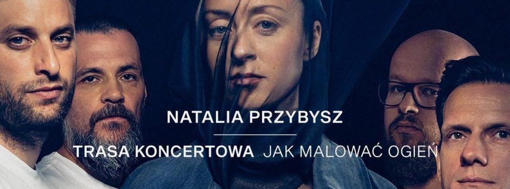 """Natalia Przybysz: Trasa """"Jak malować ogień"""" - koncert"""