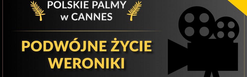 Polskie Palmy w Cannes: Podwójne życie Weroniki