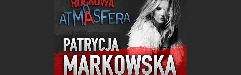 Rockowa Atmasfera Patrycja Markowska - koncert