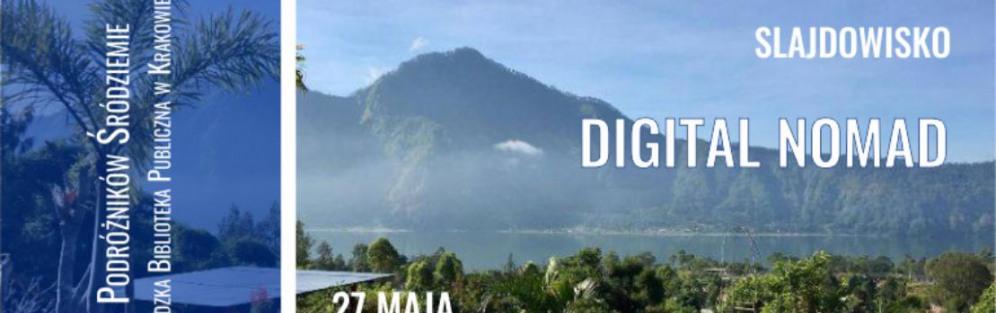 """Slajdowsko """"Digital Nomad: Czy ciągłe podróże mogą być sposobem na życie?"""""""
