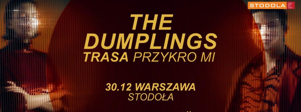 The Dumplings: Trasa Przykro Mi (drugi termin) - koncert