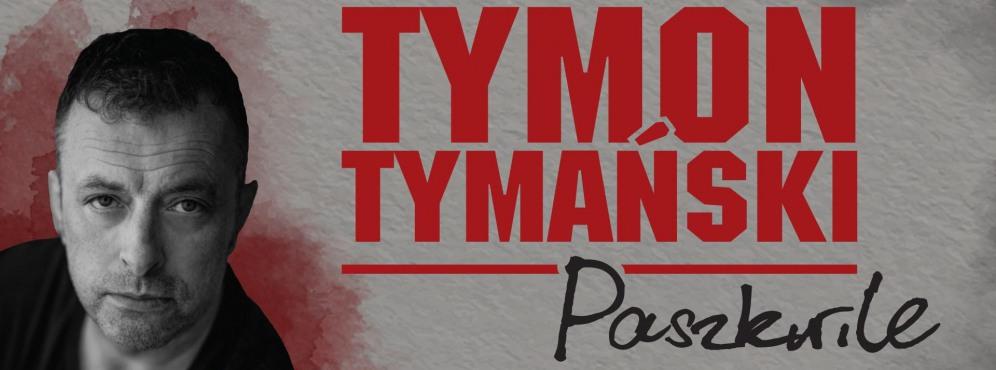 """Tymon Tymański & 3/4 """"Paszkwile"""" - koncert"""