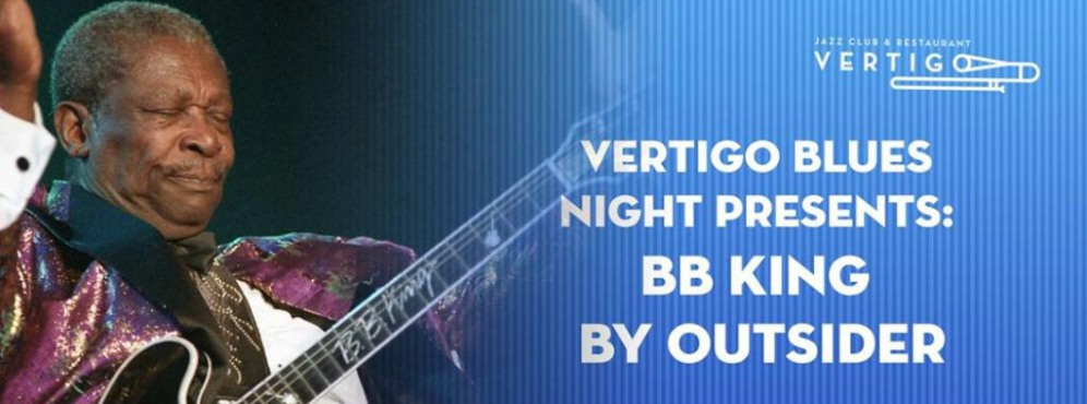 Vertigo Blues Night Presents BB King by Outsider