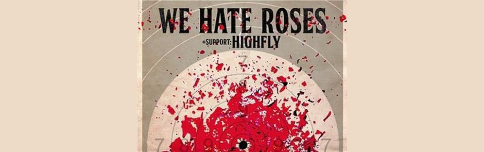 We Hate Roses, Highfly koncert