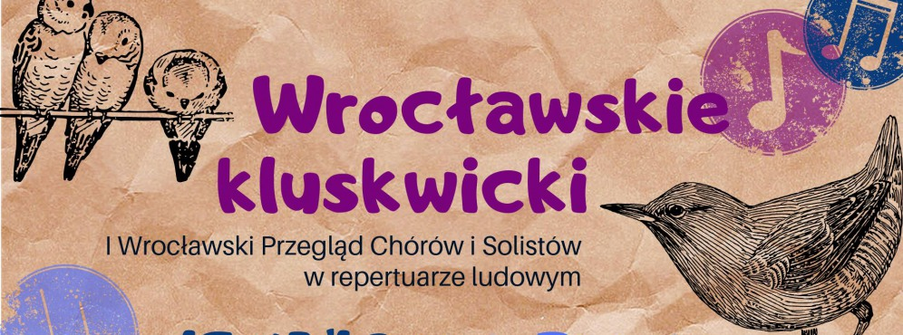Wrocławskie kluskwicki - Przegląd Chórów i Solistów