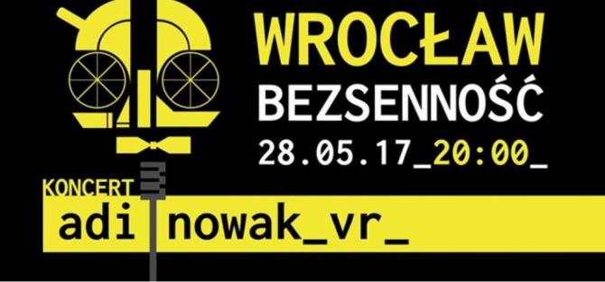 """Adi Nowak """"VR"""" Koncert Premierowy / Wrocław / Bezsenność"""