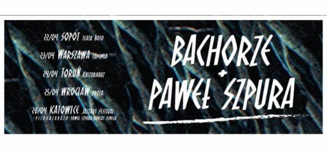 Bachorze, Paweł Szpura - koncert