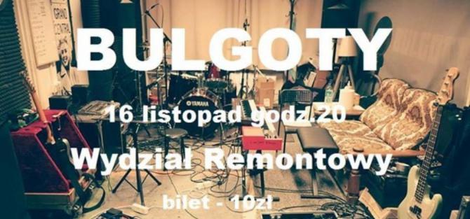 "Bulgoty- Promocja EP ""Bulgoty"" - koncert"