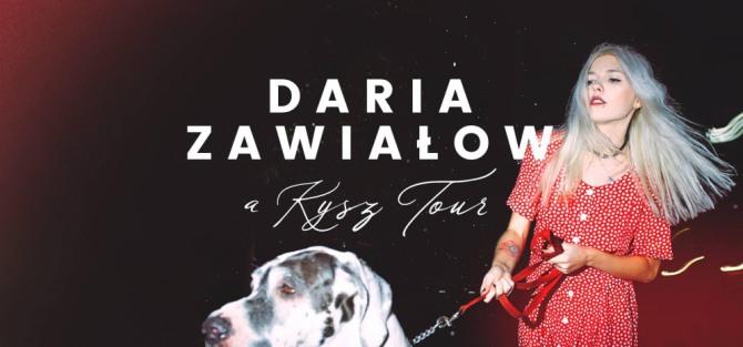 Daria Zawiałow / A Kysz Tour