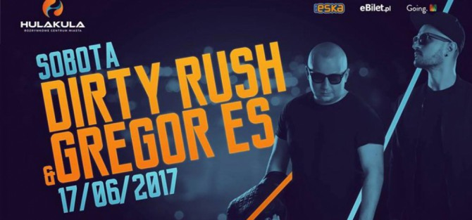 Dirty Rush & Gregor Es w Hulakula!
