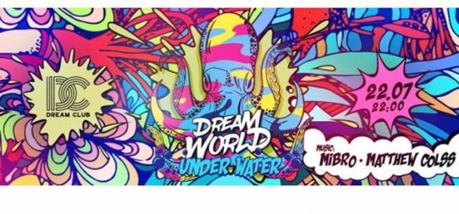 Dream World - Under Water/Mibro & Matthew Colss /Mibro/22.07/
