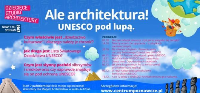 """Dziecięce Studio Architektury """"Ale architektura! UNESCO pod lupą""""!"""