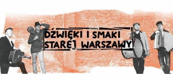 Dźwięki i Smaki Starej Warszawy!