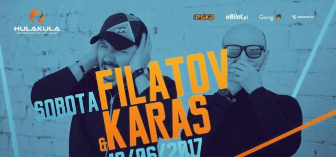 Filatov & Karas w Hulakula!- koncert