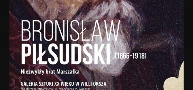 """Finisaż wystawy """"Bronisław Piłsudski (1866-1918) - niezwykły brat Marszałka"""""""