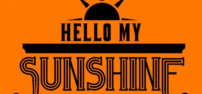 Hello My Sunshine - koncert premierowy w Starej Piwnicy!