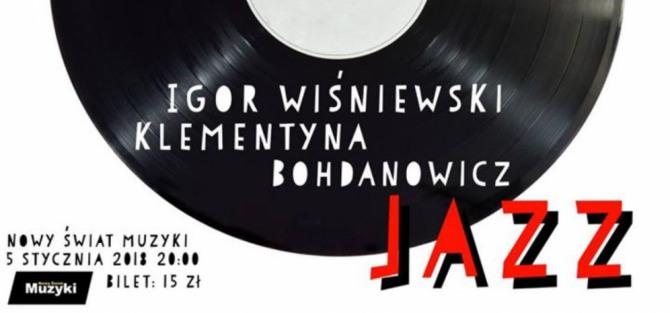JaZZ: Klementyna Bohdanowicz / Igor Wiśniewski - koncert