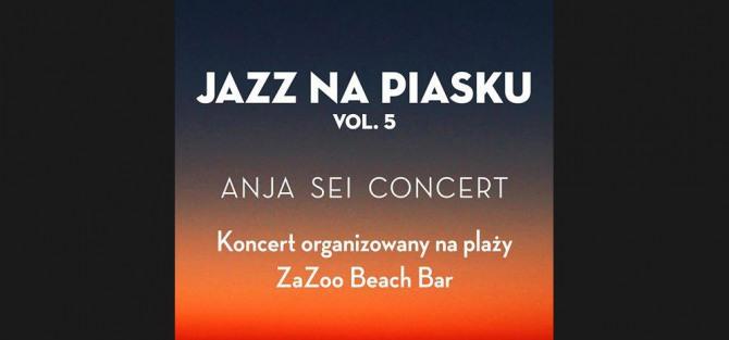 Jazz Na Piasku vol. 5 – Za Zoo & Vertigo zapraszają na koncert