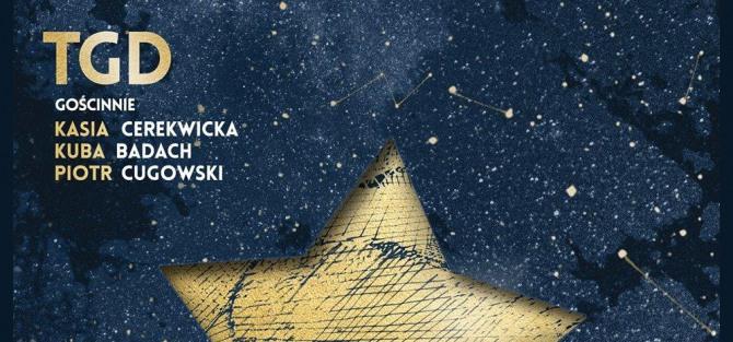 Kolędy Świata: TGD + Goście: Kasia Cerekwicka, Kuba Badach, Piotr Cugowski - koncert