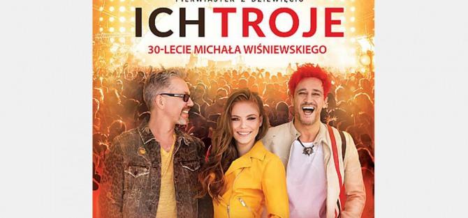 Koncert Ich Troje - 30 lat na scenie Michała Wiśniewskiego
