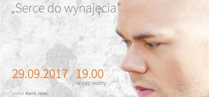 """Koncert Kamila Jarosa """"Serce do wynajęcia"""""""