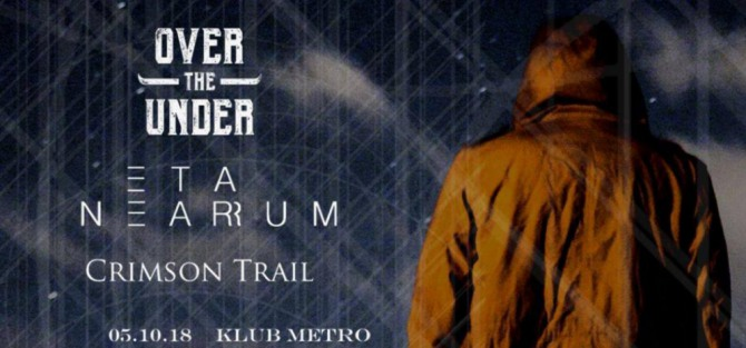 Koncert - Over The Under, Eta Nearrum, Crimson Trail