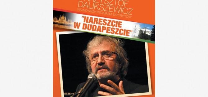 """Krzysztof Daukszewicz """"Nareszcie w Dudapeszcie"""""""