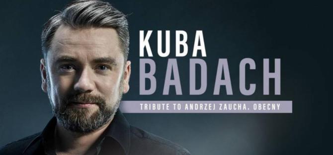Kuba Badach Tribute to Zaucha Obecny - koncert