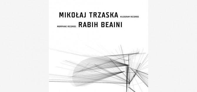 Mikołaj Trzaska & Rabih Beaini