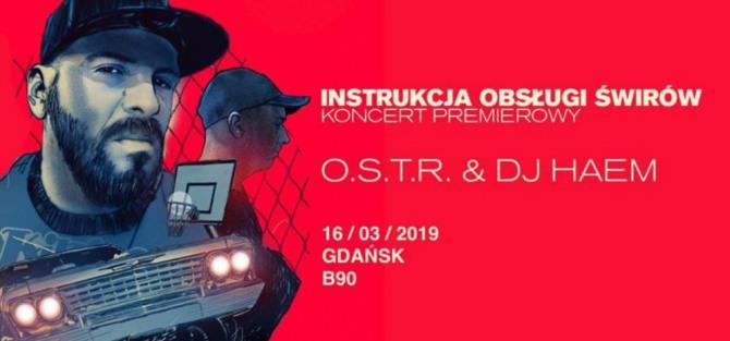 O.S.T.R. & DJ Haem - Instrukcja Obsługi Świrów Tour - koncert