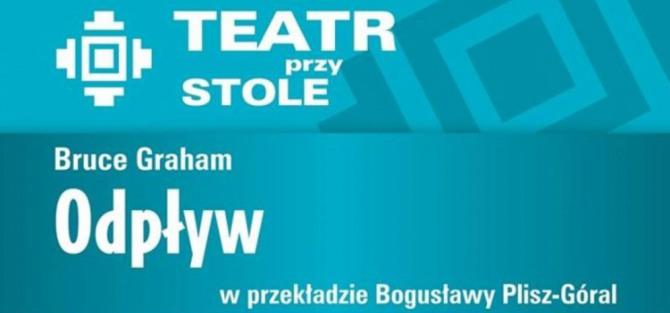 Odpływ Bruce'a Grahama w Teatrze przy Stole