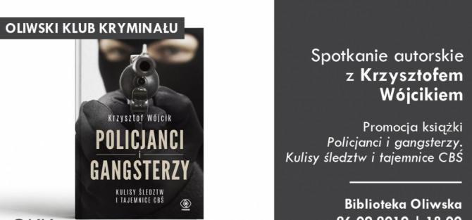 Oliwski Klub Kryminału - Spotkanie z Krzysztofem Wójcikiem