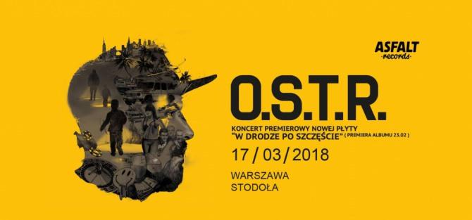 """OSTR w Warszawie! Koncert premierowy """"W drodze po szczęście"""""""