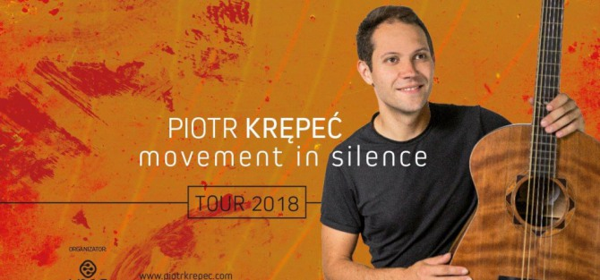 "Piotr Krępeć ""Movement in Silence"" Tour - koncert"