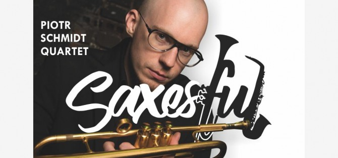 Piotr Schmidt Quartet - Saxesful - koncert