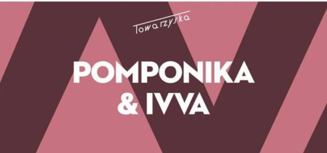 Pomponika + Ivva / koncert