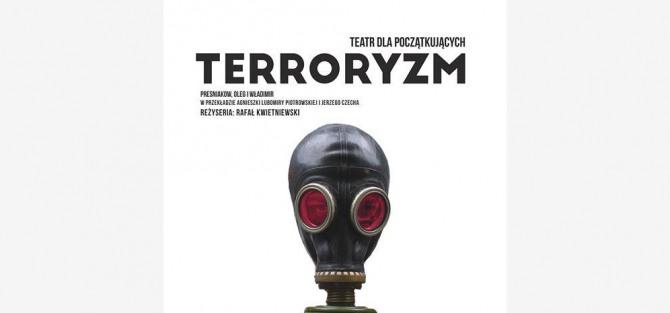 Premiera: Teatr dla Początkujących: TERRORYZM