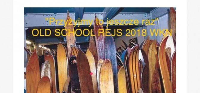 PRZEŻYJMY TO JESZCZE RAZ czyli OLD SCHOOL REJS WKN - 2018